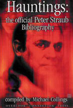 Hauntings: The Official Peter Straub Bibliography <br> Compiled by Michael R. Collings