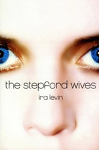 The Stepford Wives<br>by Ira Levin